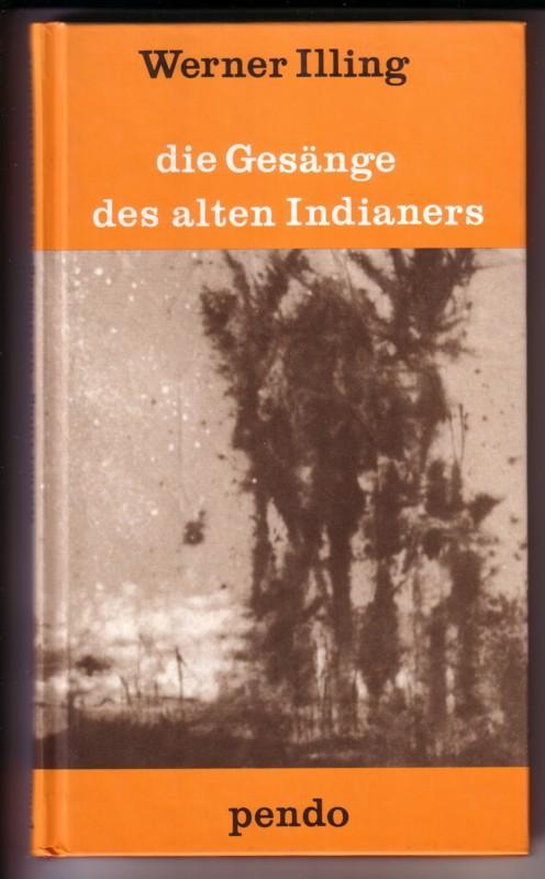 Die Gesänge des alten Indianers bei Sonnenaufgang auf der Prärie herausgegeben von Joachim Ruf // Umschlag-Illustration: Günther Kressl 0