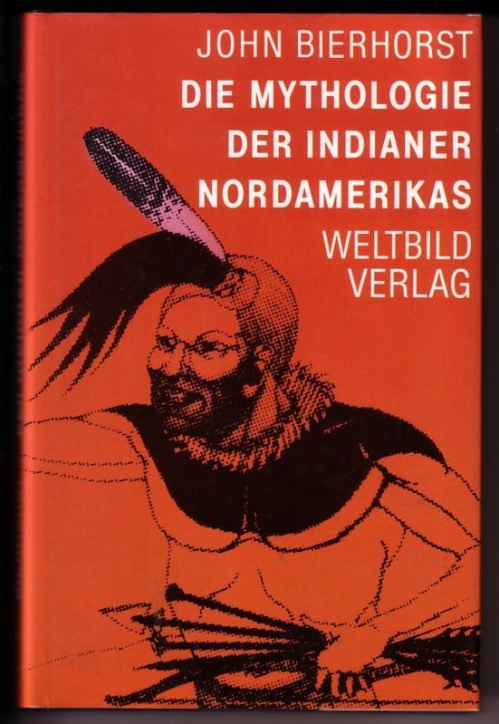 Die Mythologie der Indianer Nordamerikas Nord-Amerikas. Aus dem Amerikanischen von Frederik Hetmann - mit s/w-Frontispiz: Donnervogel der Navajo 0