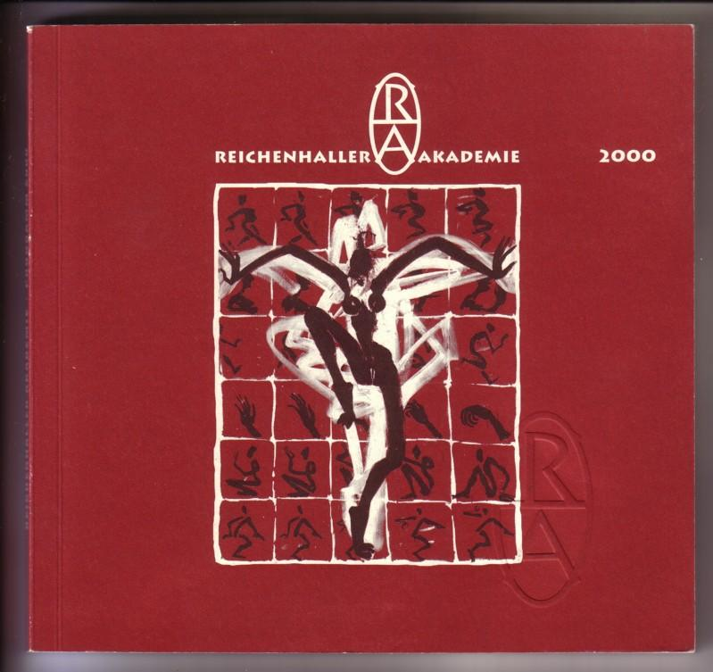 Reichenhaller Akademie Programm 2000 - Reichenhaller Akademie in der Alten Saline Bad Reichenhall / Katalog für den Kunstfreund mit einer Palette von Angeboten erfahrener Dozenten und sehr guter Künstler / > 0