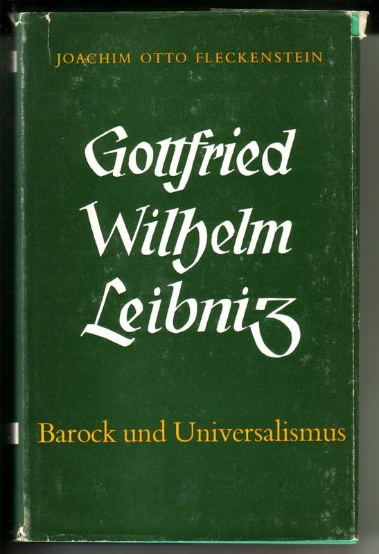 Gottfried Wilhelm Leibniz. Barock und Universalismus. Plinius-Bücher, Leben und Lehre grosser großer Forscher Band 2 // Mit s/w-Frontispiz (Abb. von Leibniz) = Retuschierter Stich von Fiquet - > 0