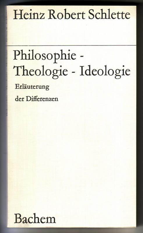 Philosophie - Theologie - Ideologie. Erläuterung der Differenzen // Erste Auflage 1968 0