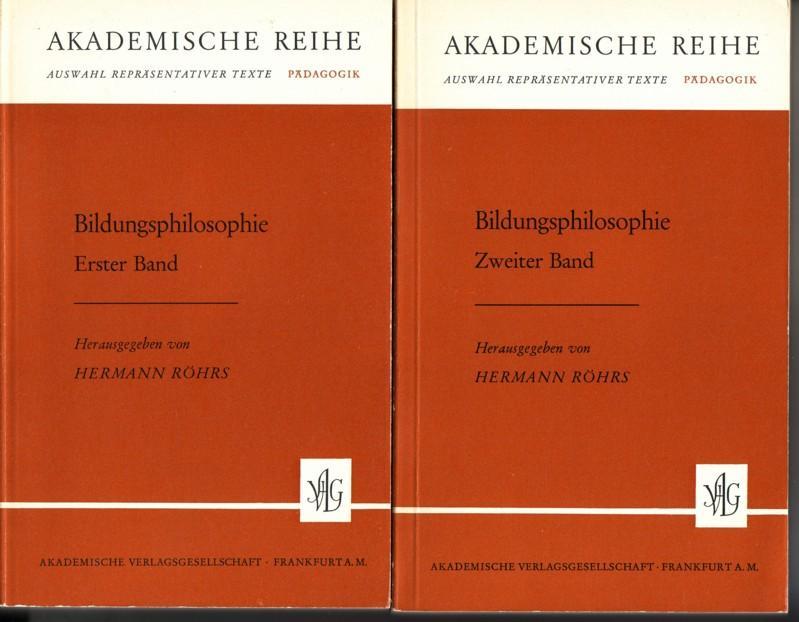 Bildungsphilosophie ERSTER und ZWEITER Band [2 Bücher, 2 Bände] - Akademische Reihe. Auswahl repräsentativer Texte - Pädagogik. Herausgegeben von Hermann Röhrs 0