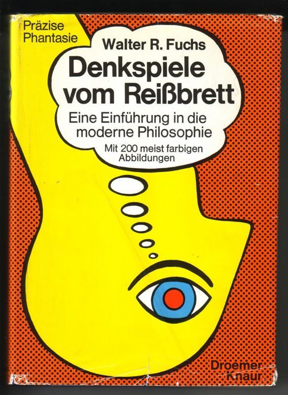 Denkspiele vom Reißbrett. Eine Einführung in die moderne Philosophie. Mit 200 meist farbigen Abbildungen, davon 162 Zeichnungen von Walter Spanner // Präzise Phantasie // Umschlaggestaltung: Walter Spanner // 1.-25. Tausend [1. Auflage] 0