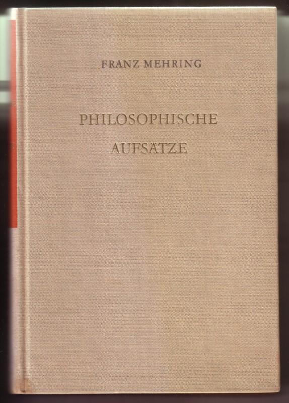 Philosophische Aufsätze / Gesammelte Schriften Band 13 / Herausgegeben von Prof. Dr. Thomas Höhle, Dr. Hans Koch, Prof. Dr. Josef Schleifstein / 1.-8. Tausend - 1. Auflage 1961 0