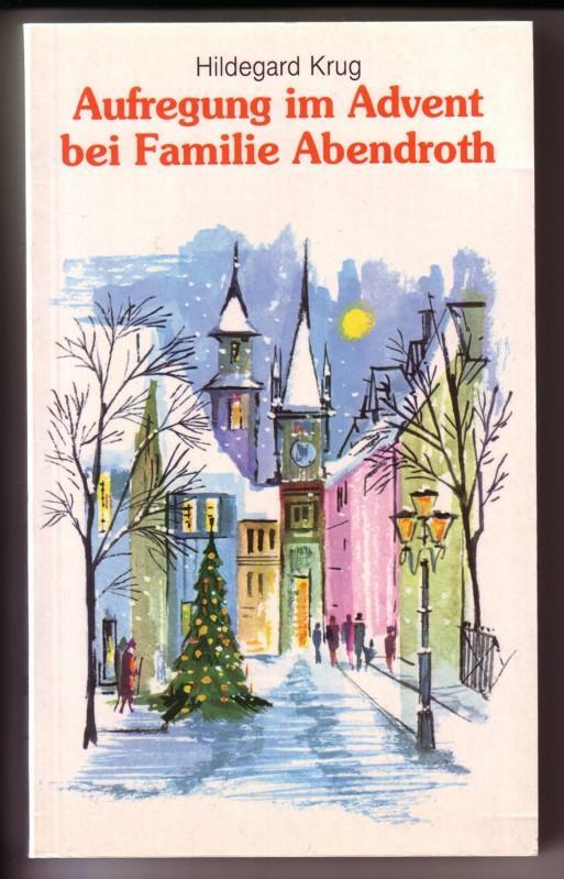 Aufregung im Advent bei Familie Abendroth. Ein Vorlesebuch in großer Schrift mit 17 Kurzgeschichten für die Advents- und Weihnachtszeit // Edition C Taschenbuch T269 Großdruck 0