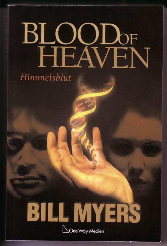 Blood of Heaven. Himmelsblut - Ins Deutsche übertragen von Wolfgang Neumeister / 2. Auflage 2006 0