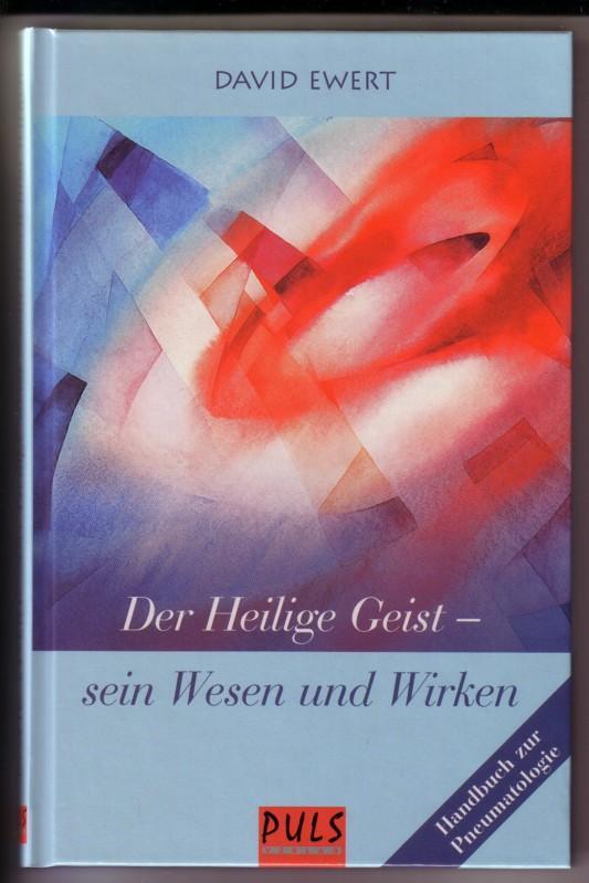 Der Heilige Geist - sein Wesen und Wirken. Handbuch zur Pneumatologie. 1. Auflage 1998 - Titelbild: Aquarell Hannelore Clemenz-Rau, Rosbach 0