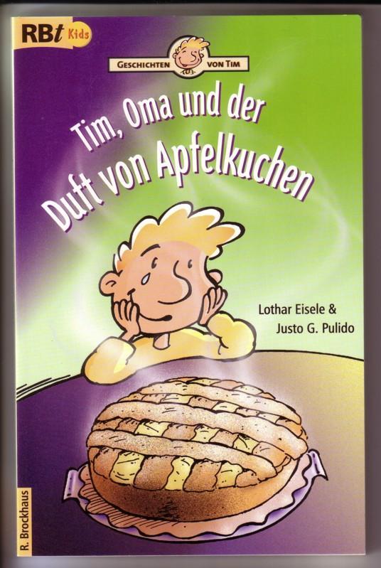 Geschichten von Tim - Tim, Oma und der Duft von Apfelkuchen - RBt Kids 559 / Umschlaggestaltung, Illustration und Satz: Justo G. Pulido, Bonn - ab 6 Jahren, Lesen lernen macht Spaß 0