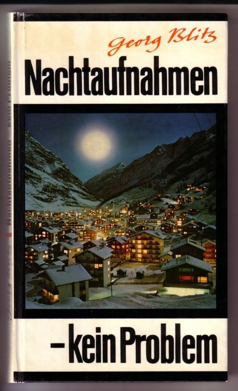 Nachtaufnahmen - kein Problem / 2. Auflage unter Mitarbeit von E. Strebler // Zeichnungen: H. Bauer, Gebrauchsgraphiker BDG 0