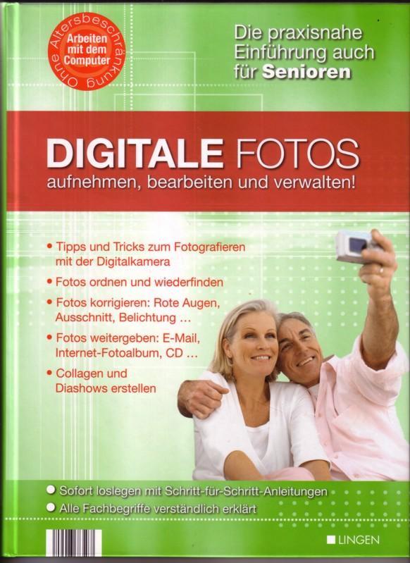 DIGITALE FOTOS aufnehmen, bearbeiten und verwalten / Arbeiten mit dem Computer ohne Altersbeschränkung - Die praxisnahe Einführung auch für Senioren // Tipps und Tricks zum Fotografieren mit der Digitalkamera - Fotos ordnen und wiederfinden - Fotos kor... 0