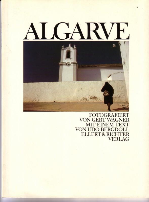 ALGARVE - Fotografiert von Gert Wagner. Mit einem Text von Udo Bergdoll // 2. Auflage 1985 0