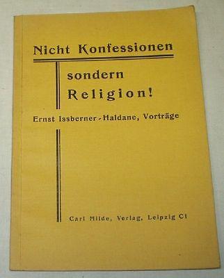 Nicht Konfessionen sondern Religion! - Ernst Issberner-Haldane Vorträge um 1936