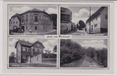 88529 Mehrbild Ak GRuß aus Mattstedt Gasthaus, Schule, Dorfstrasse um 1940