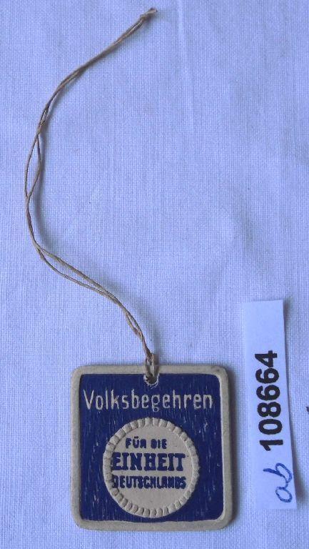 Altes Papp Abzeichen Volksbegehren für die Einheit Deutschlands (108664)