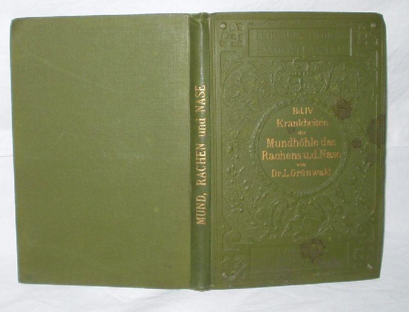 Krankheiten der Mundhöhle des Rachens und der Nase, Dr. L. Grünwald 1894