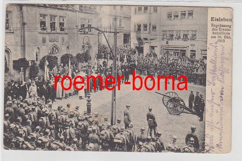 70296 Ak Eisleben Begrüßung des Ersatzbataillons am 16.Oktober 1915