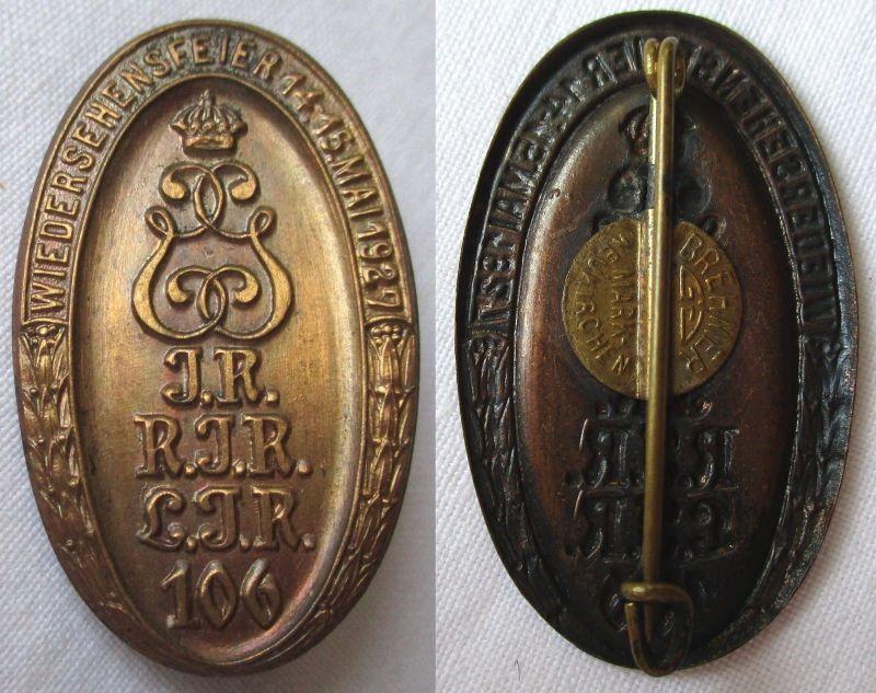 Seltenes Abzeichen Wiedersehensfeier Infanterie Regiment 106 Mai 1927 (125515)