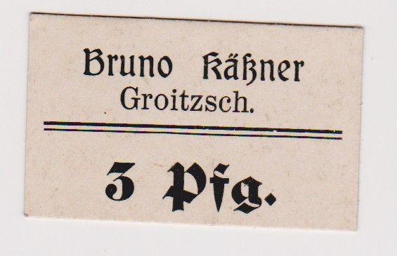 3 Pfennig Banknote Notgeld Firma Bruno Käßner Groitzsch ohne Datum (120285)