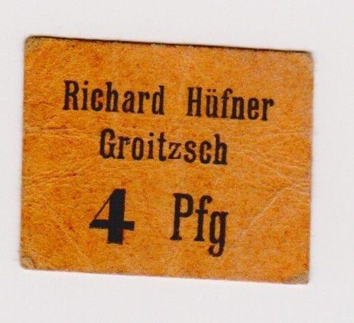 4 Pfennig Banknote Notgeld Firma Richard Hüfner Groitzsch ohne Datum (120494)
