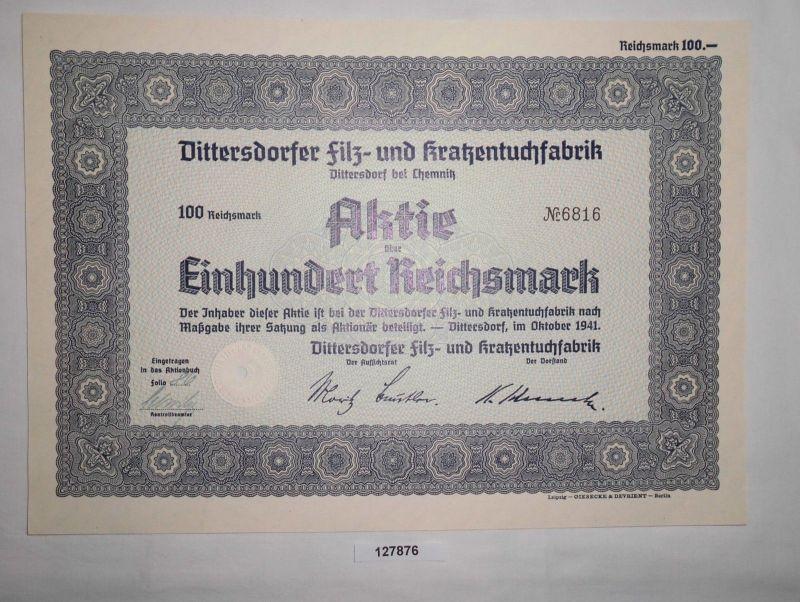 100 RM Aktie Dittersdorfer Filz- & Kratzentuchfabrik Oktober 1941 (127876)