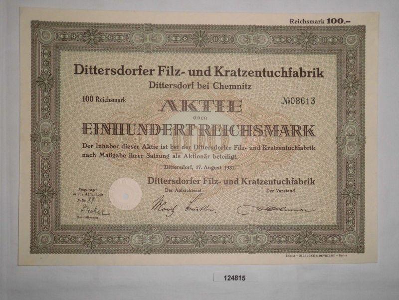 100 RM Aktie Dittersdorfer Filz- & Kratzentuchfabrik 17. August 1931 (124815)