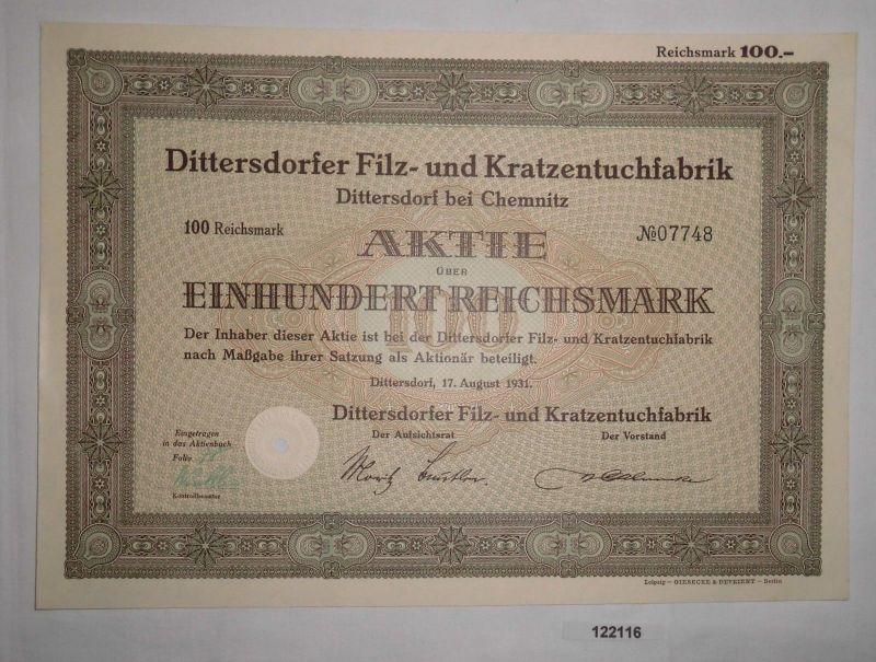 100 RM Aktie Dittersdorfer Filz- & Kratzentuchfabrik 17. August 1931 (122116)