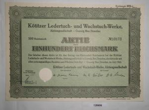 100 RM Aktie Kötitzer Ledertuch- & Wachstuch-Werke AG Coswig Juli 1942 (128606)