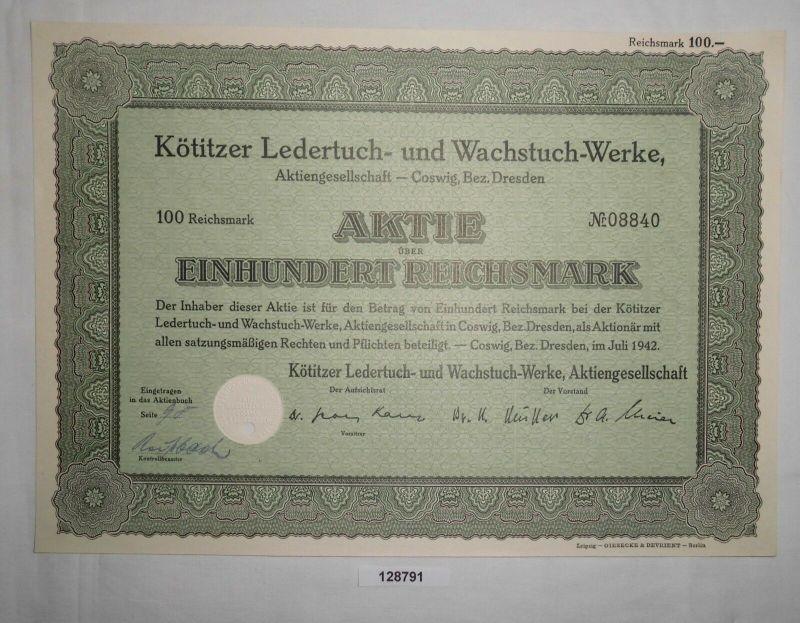 100 RM Aktie Kötitzer Ledertuch- & Wachstuch-Werke AG Coswig Juli 1942 (128791)