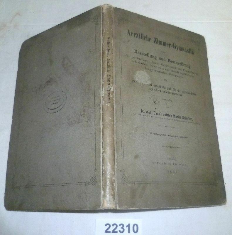 Ärztliche Zimmer-Gymnastik, Dr. Daniel Gottlob Moritz Schreiber 1855 (22310)