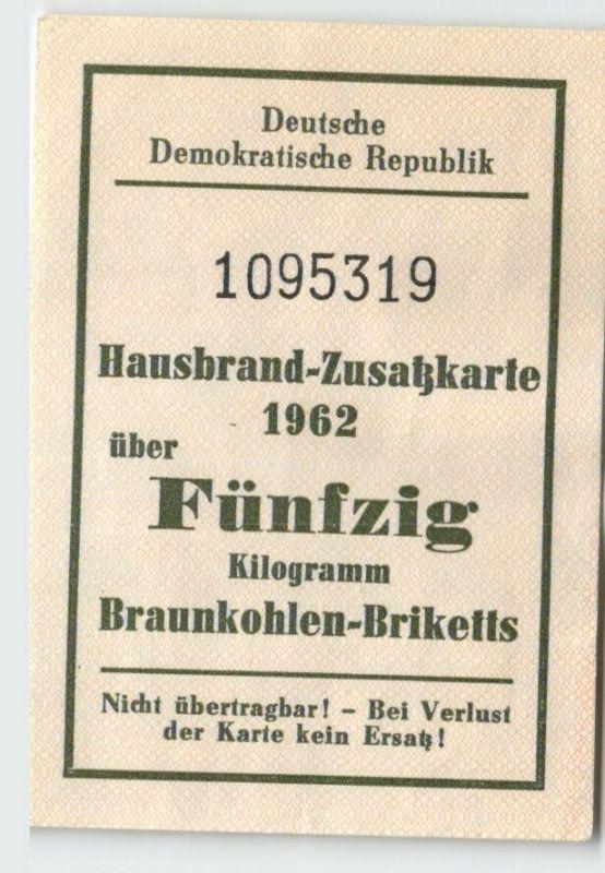 DDR Hausbrand-Zusatzkarte 1962 über 50 kg Braunkohlen-Briketts (129221)