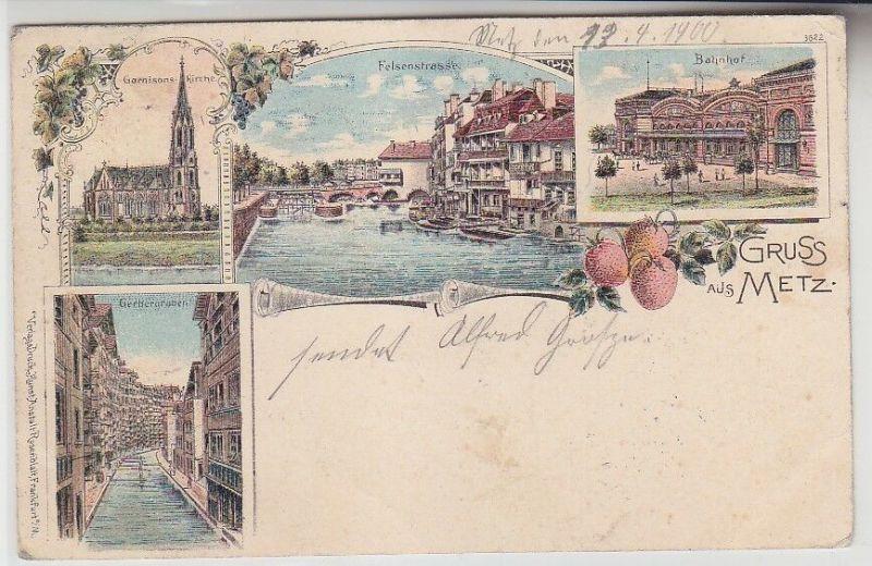 68547 Ak Lithographie Gruß aus Metz Bahnhof, Felsenstraße usw. 1900