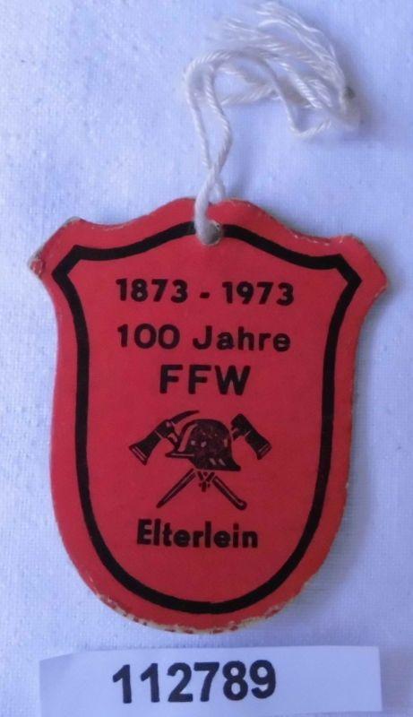 Seltenes Papp Abzeichen 100 Jahre freiw.Feuerwehr Elterlein 1873-1973 (112789)