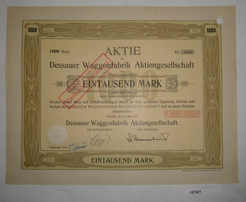 1000 Mark Aktie Dessauer Waggonfabrik AG Dessau 21. Mai 1921 (127421)