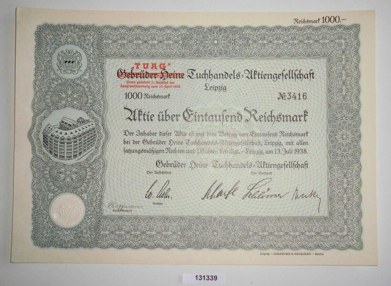 1000 RM Aktie Gebrüder Heine TUAG Tuchhandels AG Leipzig 13. Juli 1938 (131339)