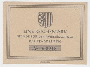 1 Reichsmark Spenden Schein für den Wiederaufbau der Stadt Leipzig (132110)