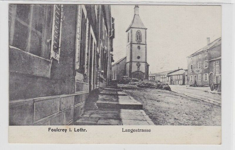 57351 Feldpost Ak Foulcrey in Lothringen Langestrasse 1916