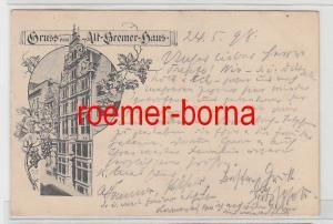 71774 Ak Gruss vom Alt-Bremer-Haus 1898