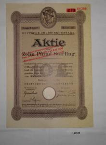 10 Pfund Sterling Aktie Deutsche Golddiskontbank Berlin 7.April 1924 (127546)