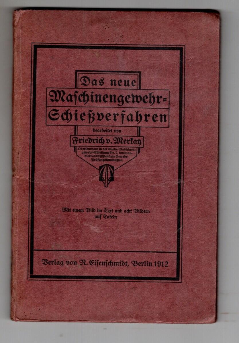 Das neue Maschienengewehr Schießverfahren 1912 0