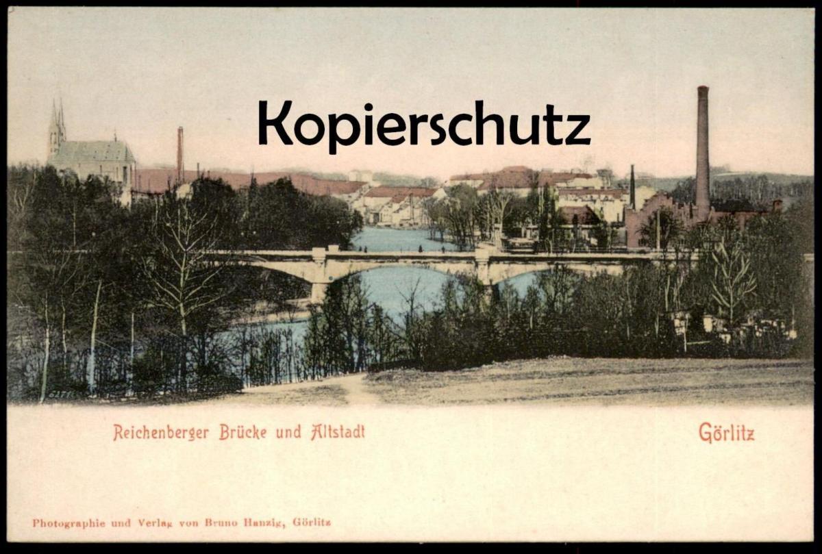 ALTE POSTKARTE REICHENBERGER BRÜCKE UND ALTSTADT GÖRLITZ ZGORZELEC Ansichtskarte cpa postcard AK