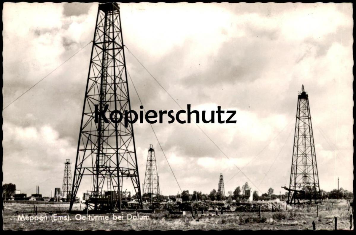 ÄLTERE POSTKARTE MEPPEN OELTÜRME BEI DALUM Ölturm Öl Ölförderung oil production pétrole Geeste bei Lingen Ansichtskarte
