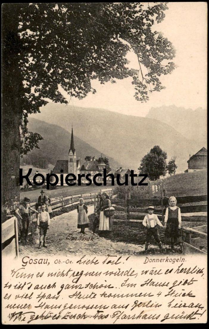 ALTE POSTKARTE GOSAU OBER-ÖSTERREICH DONNERKOGELN Elsa Novak Kinder Kind enfant enfants child children Bezirk Gmunden