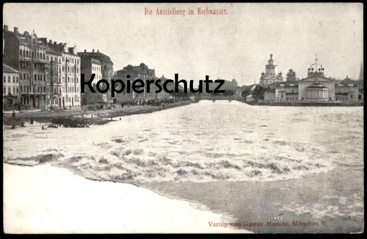 ALTE POSTKARTE MÜNCHEN DIE AUSSTELLUNG IM HOCHWASSER inondation flood cpa postcard AK Ansichtskarte Muenchen