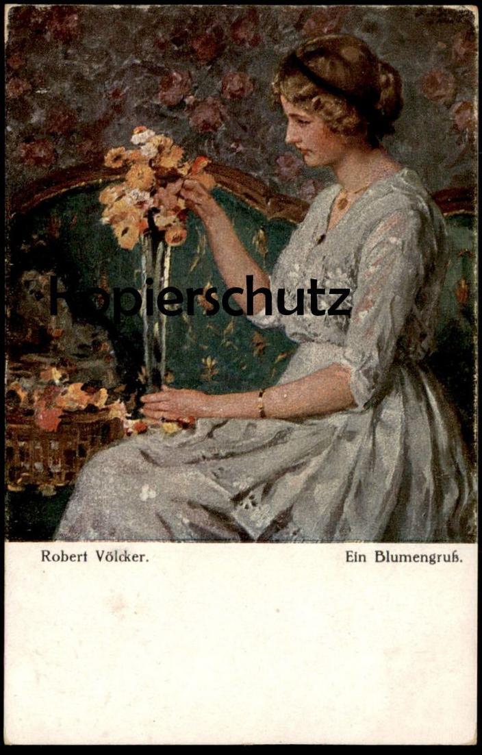 ALTE KÜNSTLER-POSTKARTE EIN BLUMENGRUSS SIGN. ROBERT VÖLCKER Frau Woman femme Voelcker Volcker cpa art postcard