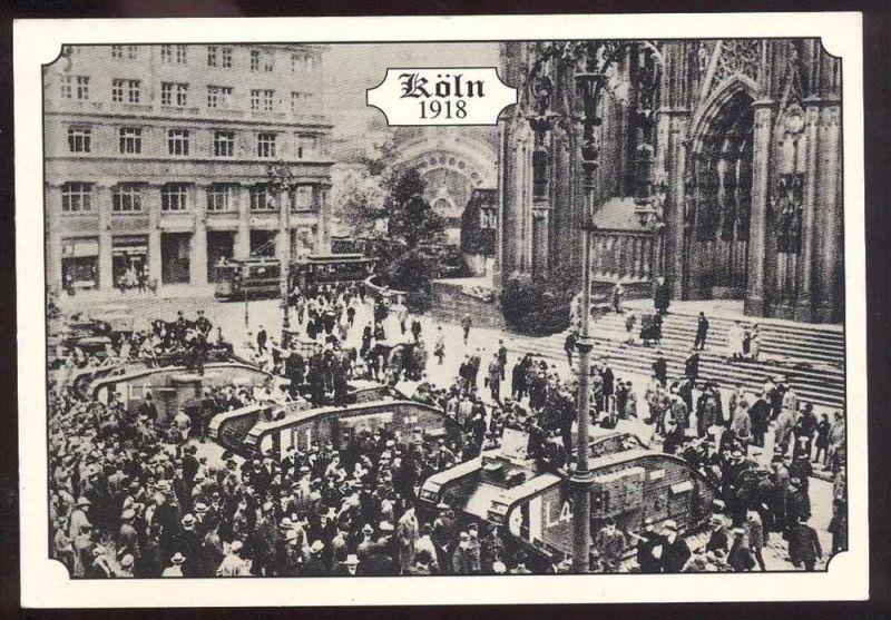 POSTKARTE KÖLN 1918 Englische Tanks vor dem Dom REPRODUKTION! REPRO! Panzer tank char chars d´assaut tram tramway tanks