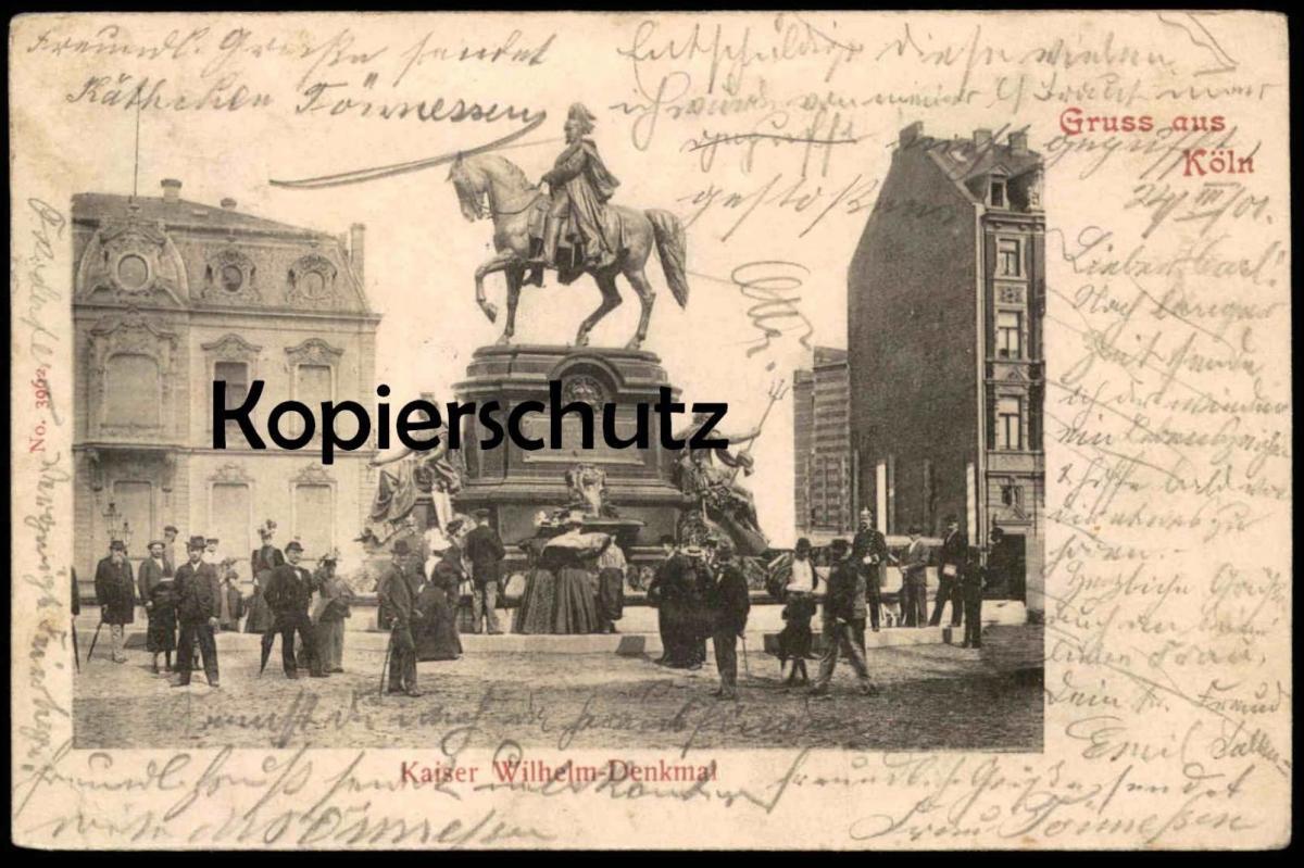 ALTE POSTKARTE GRUSS AUS KÖLN KAISER WILHELM DENKMAL 1901 Cöln Polizist policeman policier Ansichtskarte cpa postcard AK