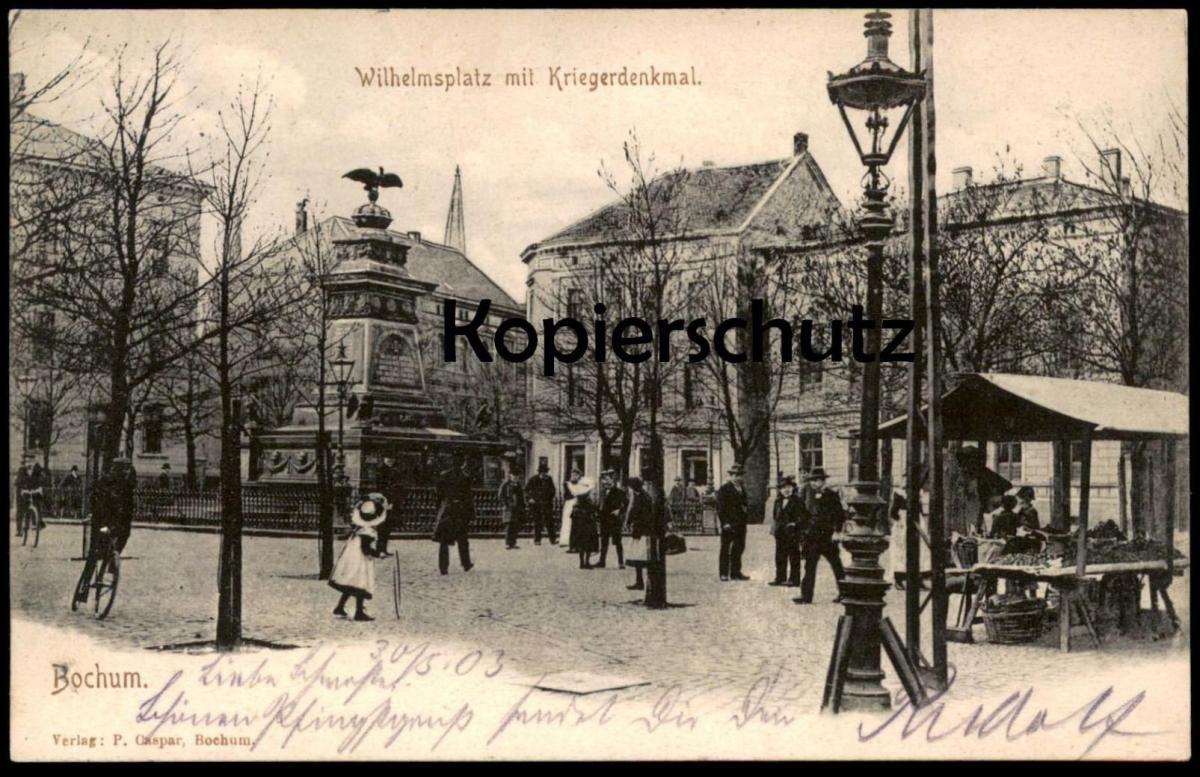 ALTE POSTKARTE BOCHUM WILHELMSPLATZ MIT KRIEGERDENKMAL Marktstand Markt marché market 1903 Denkmal monument