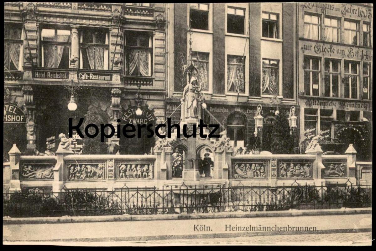 ALTE POSTKARTE KÖLN HEINZELMÄNNCHENBRUNNEN HOTEL REICHSHOF Altdeutscher Weinkneipe Glocke am Hof Cöln Colonia cpa AK