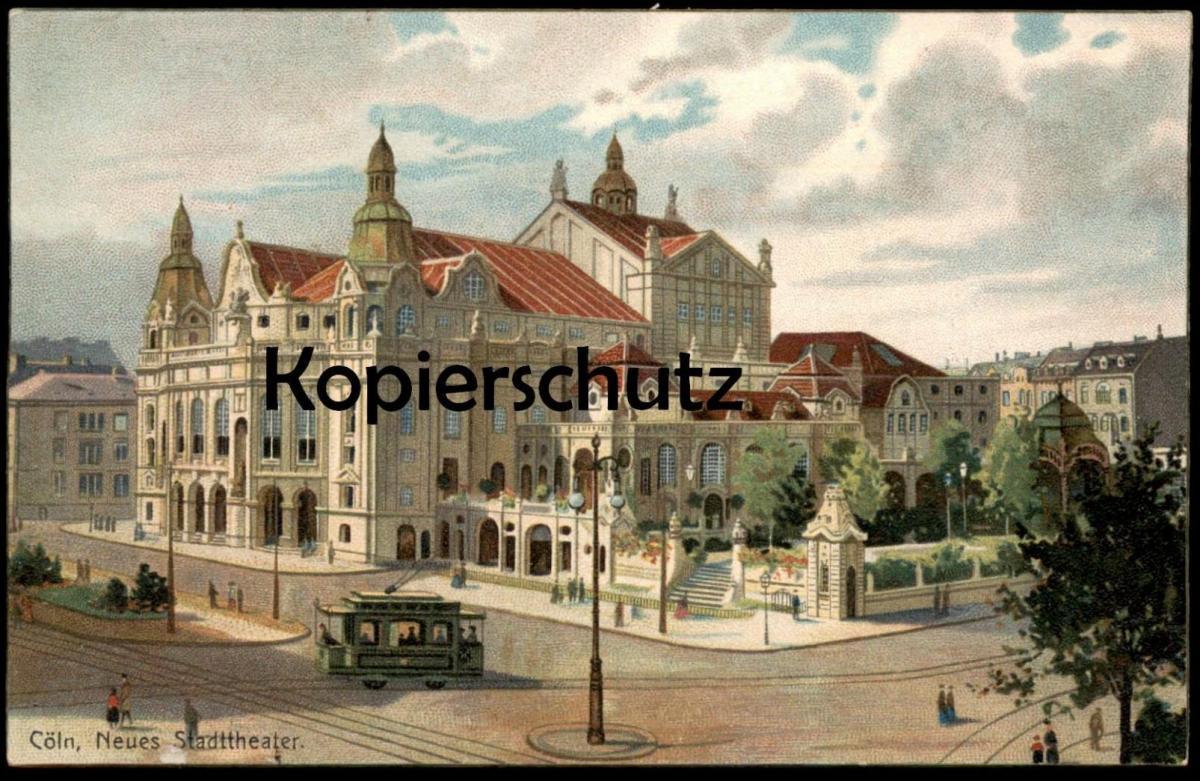 ALTE POSTKARTE CÖLN NEUES STADTTHEATER Köln Theater Künstlerkarte Ansichtskarte AK cpa postcard