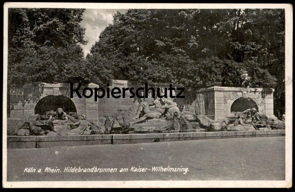ALTE POSTKARTE KÖLN A. RH. HILDEBRANDBRUNNEN AM KAISER-WILHELMSRING Ansichtskarte AK cpa postcard